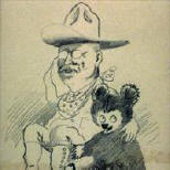 Theodore Roosevelt as Rough Rider with Clifford Berryman's bear.